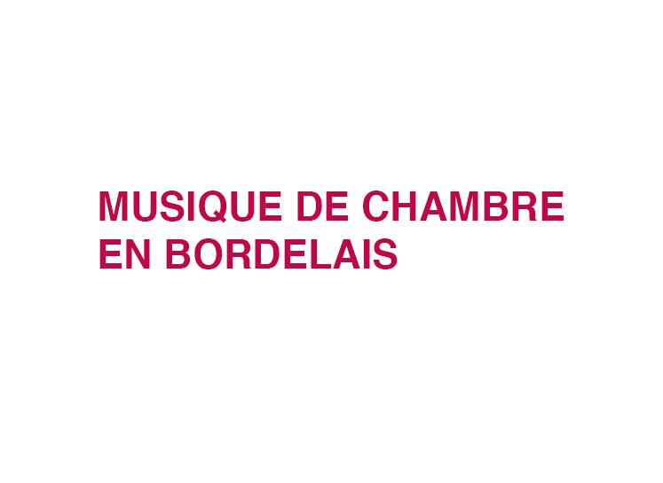 MUSIQUE DE CHAMBRE EN BORDELAIS
